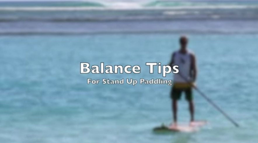 """Featured image for """"SUP Balance tips for beginners- Stand Up Paddleboarding"""""""